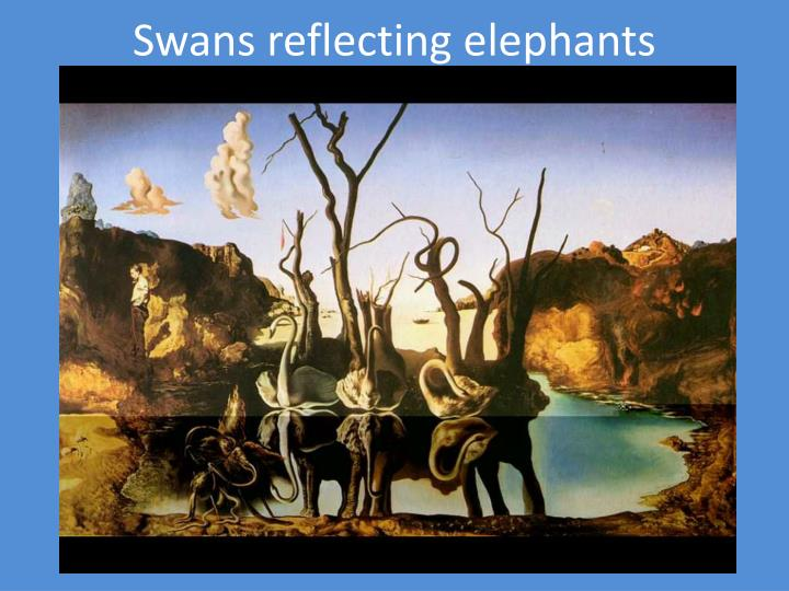 Ppt modern and contemporary 1900 present powerpoint for Swans reflecting elephants