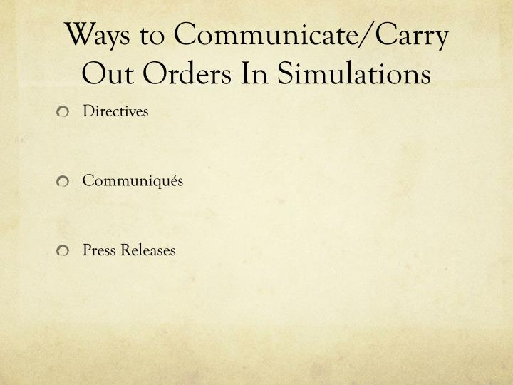 Ways to Communicate/Carry Out Orders In Simulations