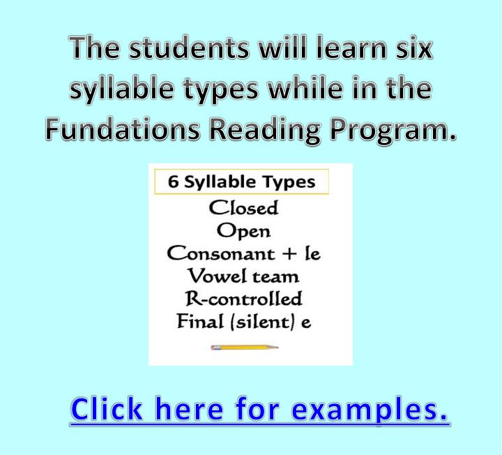 The students will learn six syllable types while in the