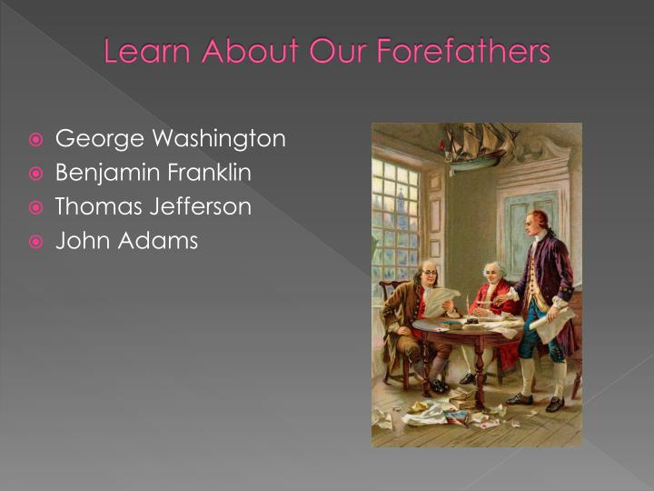Learn About Our Forefathers