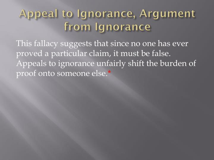 Appeal to Ignorance, Argument from Ignorance