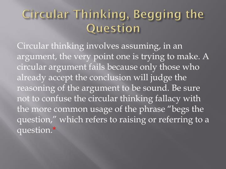 Circular Thinking, Begging the Question