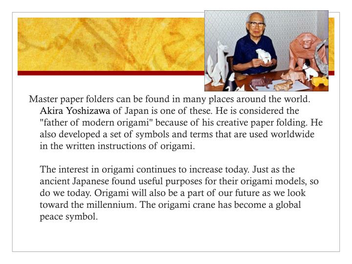 Master paper folders can be found in many places around the world.