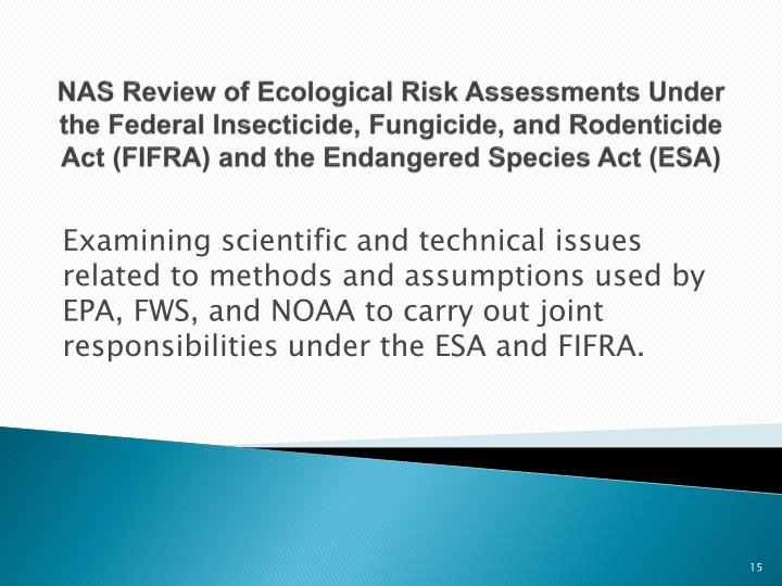 NAS Review of Ecological Risk Assessments Under the Federal Insecticide, Fungicide, and Rodenticide Act (FIFRA) and the Endangered Species Act (ESA)