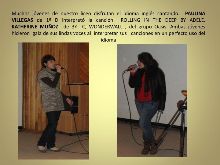 Muchos jóvenes de nuestro liceo disfrutan el idioma inglés cantando.