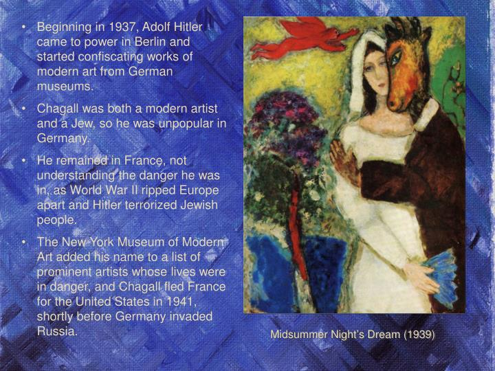 Beginning in 1937, Adolf Hitler came to power in Berlin and started confiscating works of modern art from German museums.