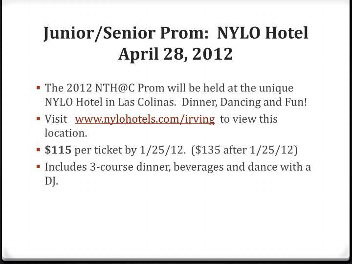Junior/Senior Prom:  NYLO Hotel