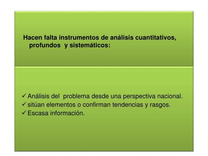 Hacen falta instrumentos de análisis cuantitativos, profundos  y
