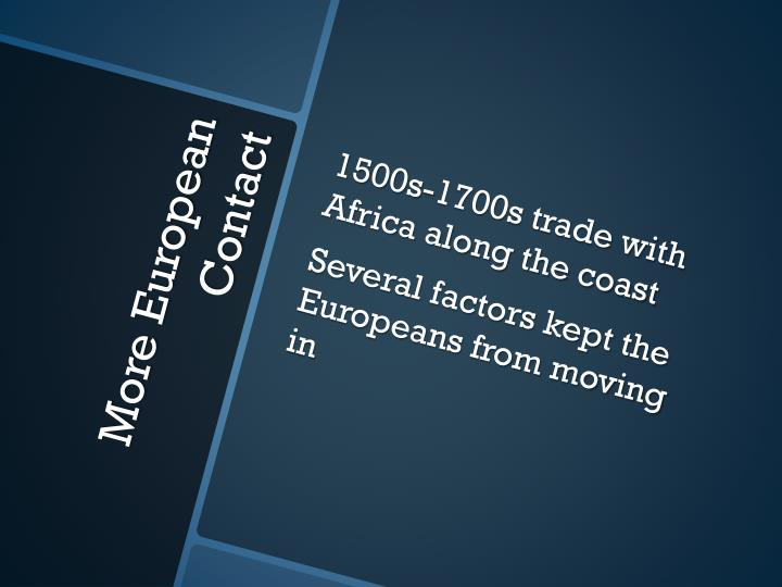 1500s-1700s trade with Africa along the coast