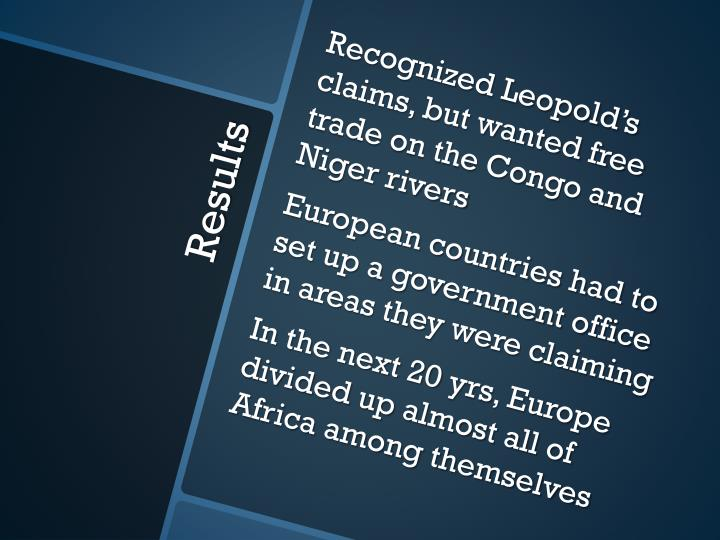 Recognized Leopold's claims, but wanted free trade on the Congo and Niger rivers