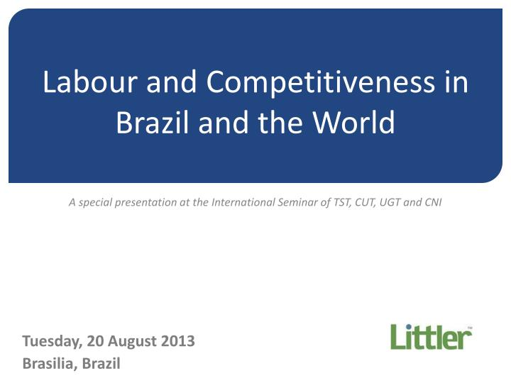 Labour and competitiveness in brazil and the world