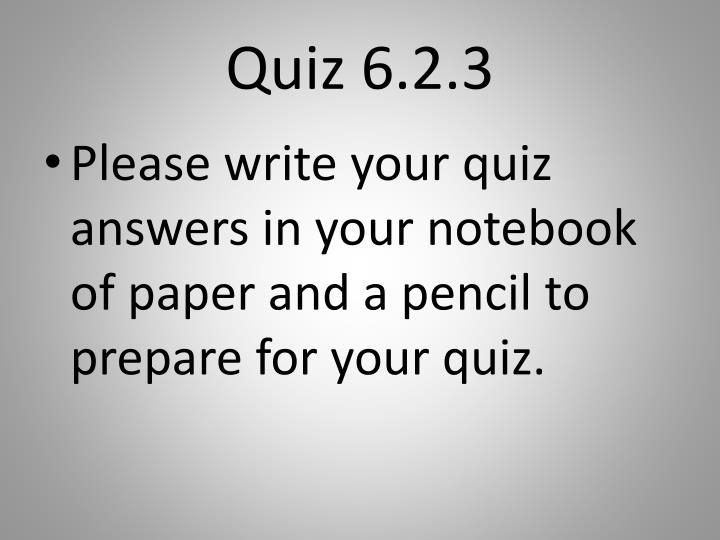 Quiz 6.2.3