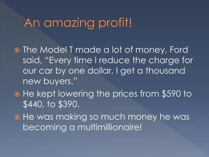 An amazing profit!