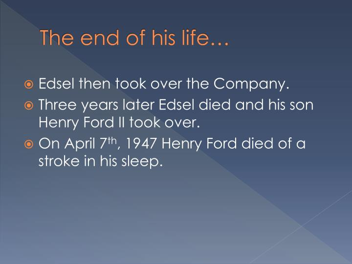 The end of his life…