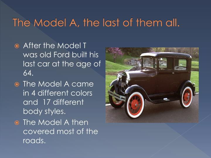 The Model A, the last of them all.