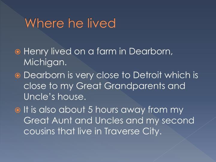 Where he lived