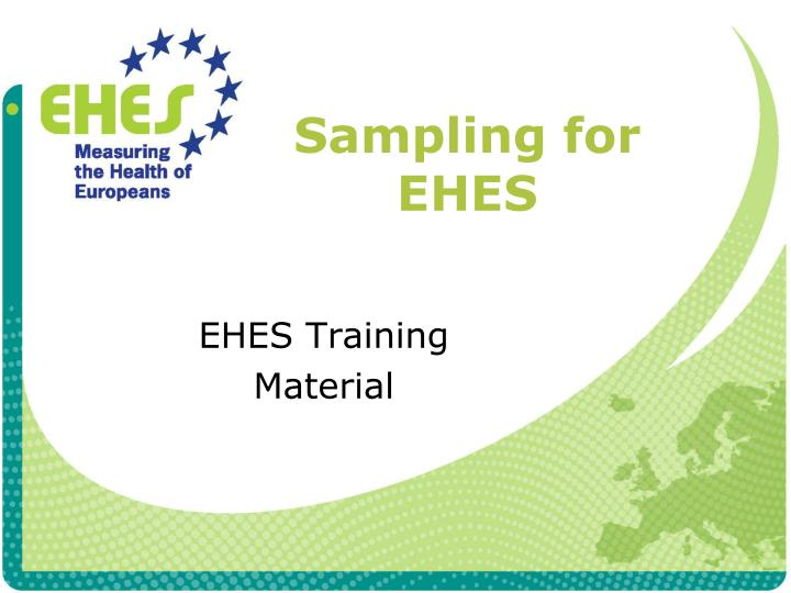 Sampling for EHES