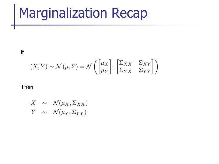 Marginalization Recap