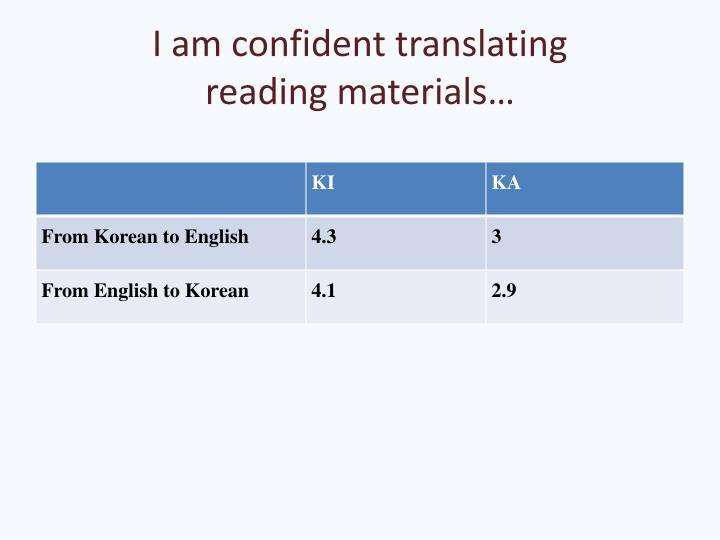 I am confident translating