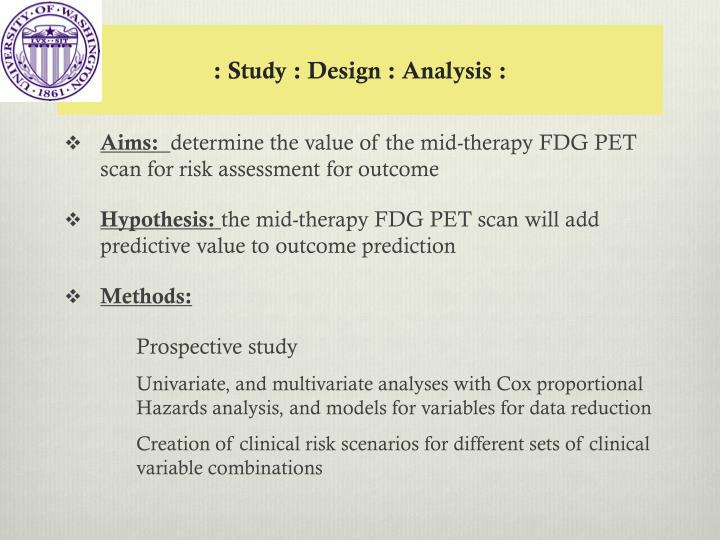 : Study : Design : Analysis :