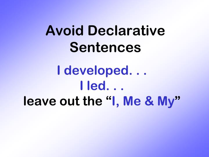 Avoid Declarative Sentences