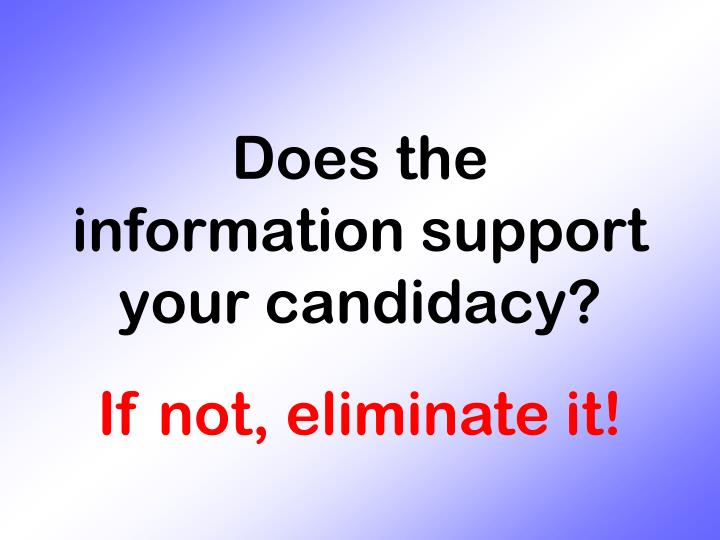 Does the information support your candidacy?