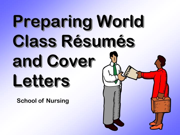 Preparing world class r sum s and cover letters