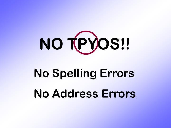 NO TPYOS!!