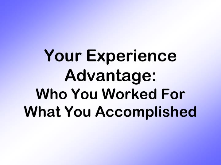 Your Experience Advantage: