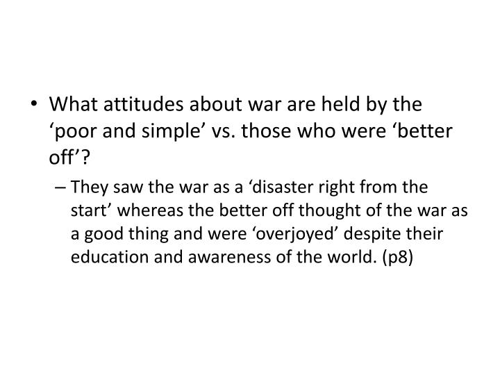 What attitudes about war are held by the 'poor and simple' vs. those who were 'better off'?
