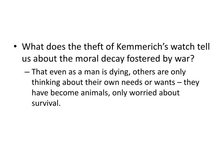What does the theft of Kemmerich's watch tell us about the moral decay fostered by war?