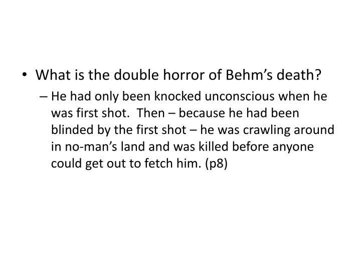 What is the double horror of Behm's death?