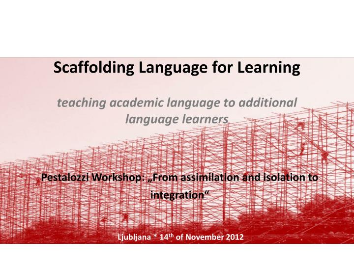 Scaffolding Language for Learning