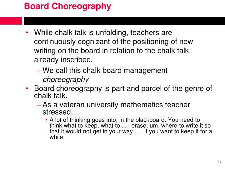 Board Choreography