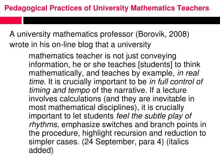 Pedagogical Practices of University Mathematics Teachers