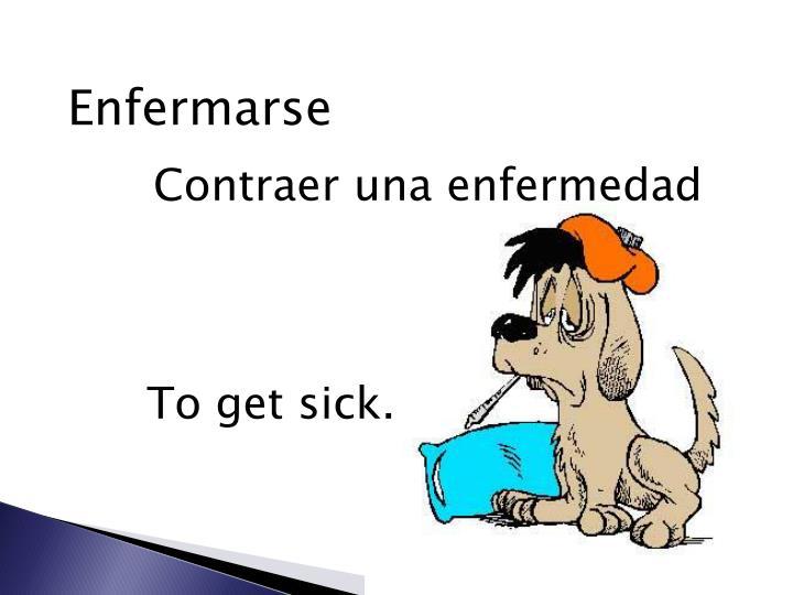 Enfermarse