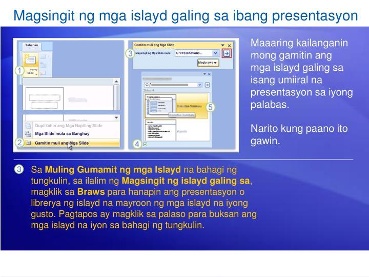 Magsingit ng mga islayd galing sa ibang presentasyon