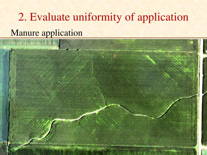 2. Evaluate uniformity of application