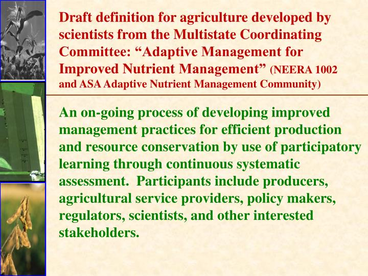 "Draft definition for agriculture developed by scientists from the Multistate Coordinating Committee: ""Adaptive Management for Improved Nutrient"