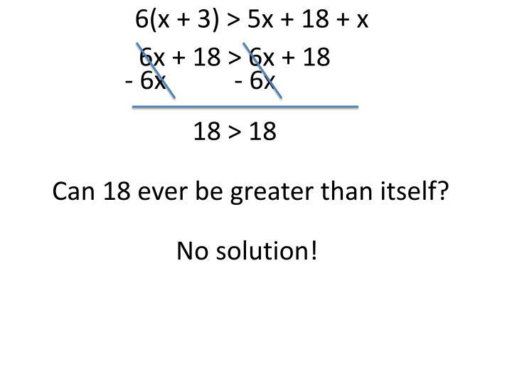 6(x + 3) > 5x + 18 + x
