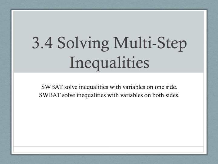 3 4 solving multi step inequalities