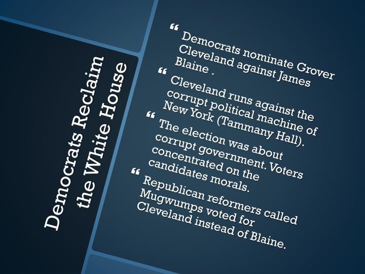 Democrats nominate Grover Cleveland against James Blaine .