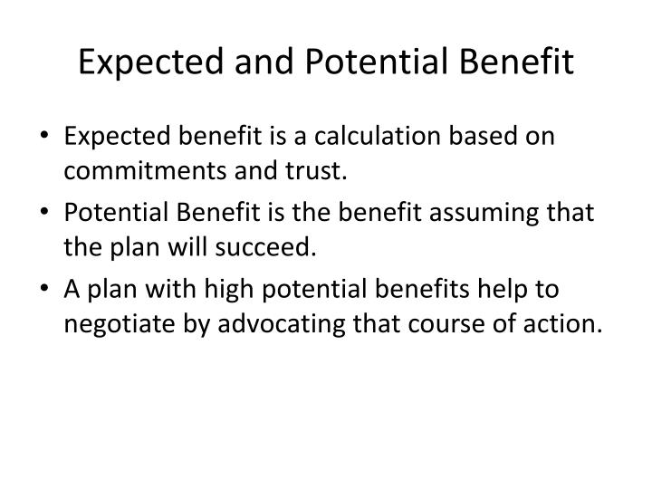 Expected and Potential Benefit