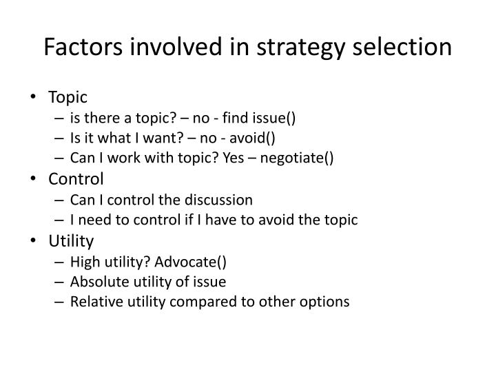 Factors involved in strategy selection