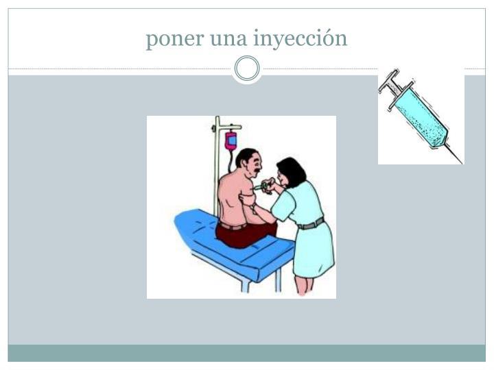 poner una inyección