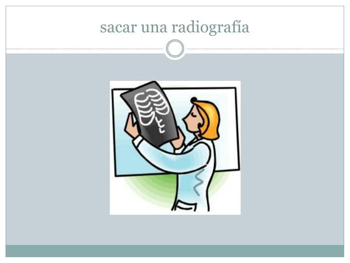 sacar una radiografía