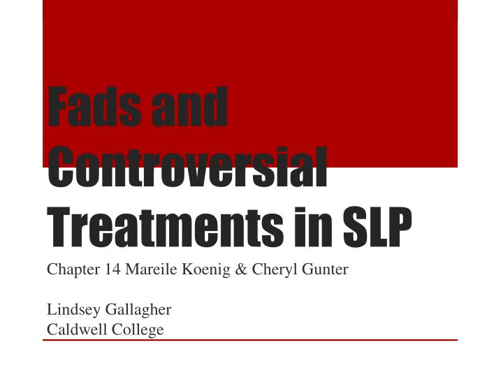 fads and controversial treatments in slp