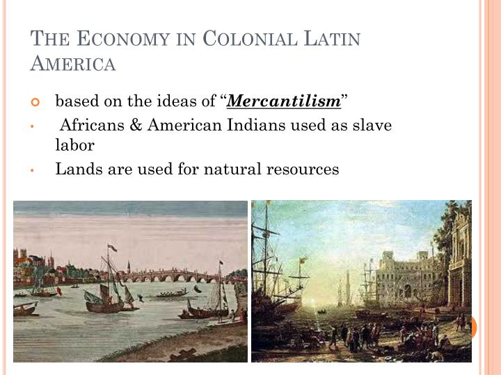 The Economy in Colonial Latin America