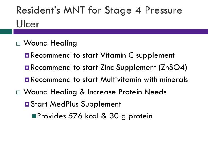 Resident's MNT for Stage 4 Pressure Ulcer