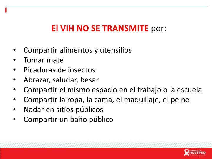 El VIH NO SE TRANSMITE